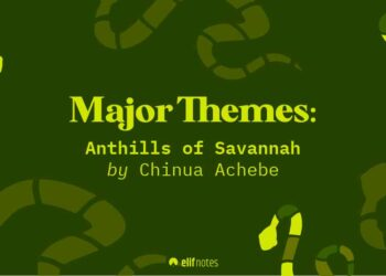 themes-in-anthills-of-the-savannah-elifnotes.com