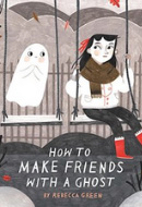 how-to-make-friends-with-a-ghost-book-cover