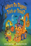 where-do-diggers-trick-or-treat-book-cover
